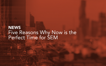 Five Reasons Why Now is the Perfect Time for SEM
