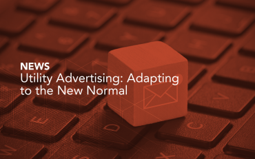 Utility Advertising: Adapting to the New Normal